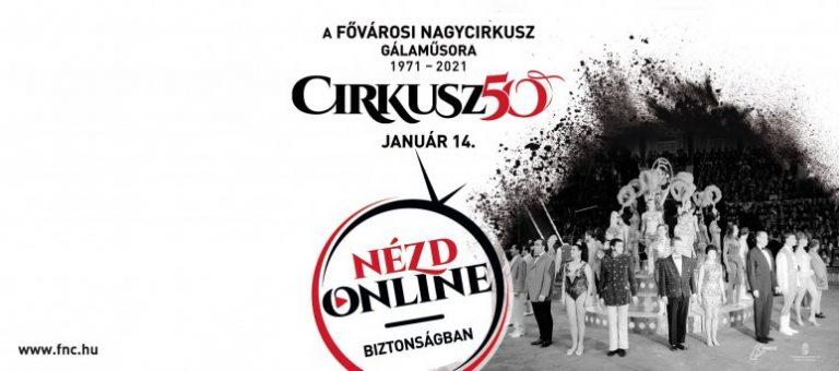Cirkusz50 - Meghívó a Fővárosi Nagycirkusz Gálaműsorára